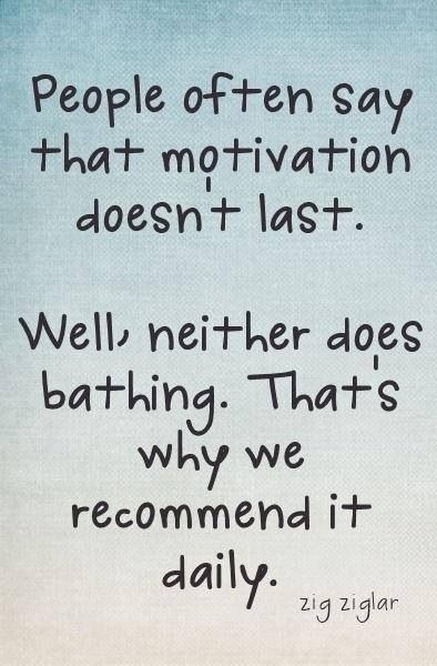 motivation doesnt last zig